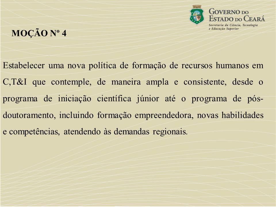 Estabelecer uma nova política de formação de recursos humanos em C,T&I que contemple, de maneira ampla e consistente, desde o programa de iniciação ci