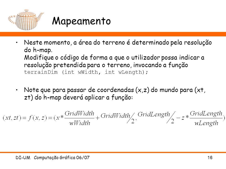 Mapeamento Neste momento, a área do terreno é determinado pela resolução do h-map. Modifique o código de forma a que o utilizador possa indicar a reso