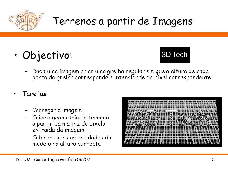 DI-UM Computação Gráfica 06/07 3 Terrenos a partir de Imagens Objectivo: –Dada uma imagem criar uma grelha regular em que a altura de cada ponto da gr