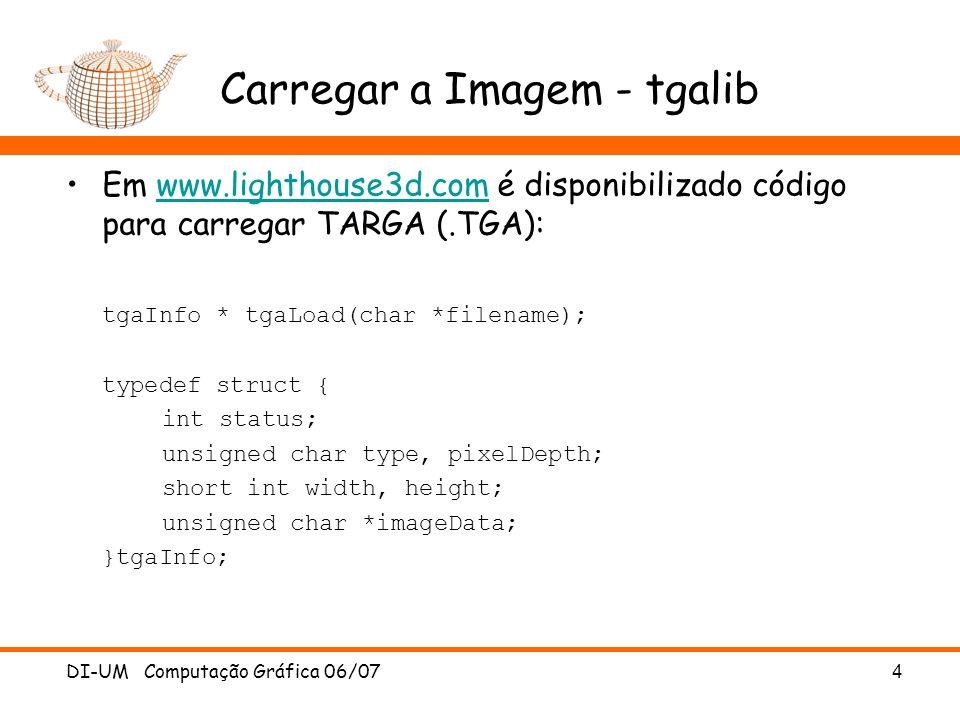 Carregar a Imagem - tgalib Em www.lighthouse3d.com é disponibilizado código para carregar TARGA (.TGA):www.lighthouse3d.com tgaInfo * tgaLoad(char *fi