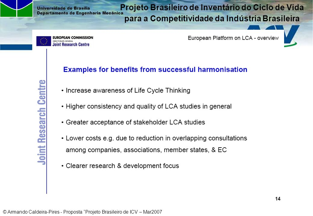 © Armando Caldeira-Pires - Proposta Projeto Brasileiro de ICV – Mar2007 Universidade de Brasília Departamento de Engenharia Mecânica Projeto Brasileir