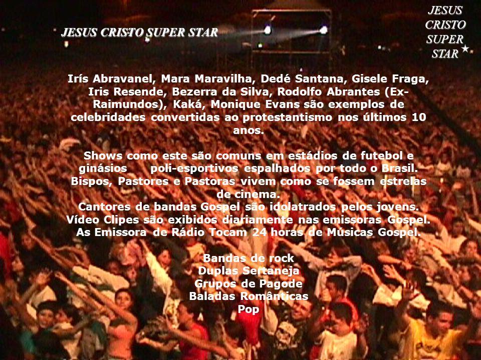 22 JESUS CRISTO SUPER STAR Irís Abravanel, Mara Maravilha, Dedé Santana, Gisele Fraga, Iris Resende, Bezerra da Silva, Rodolfo Abrantes (Ex- Raimundos