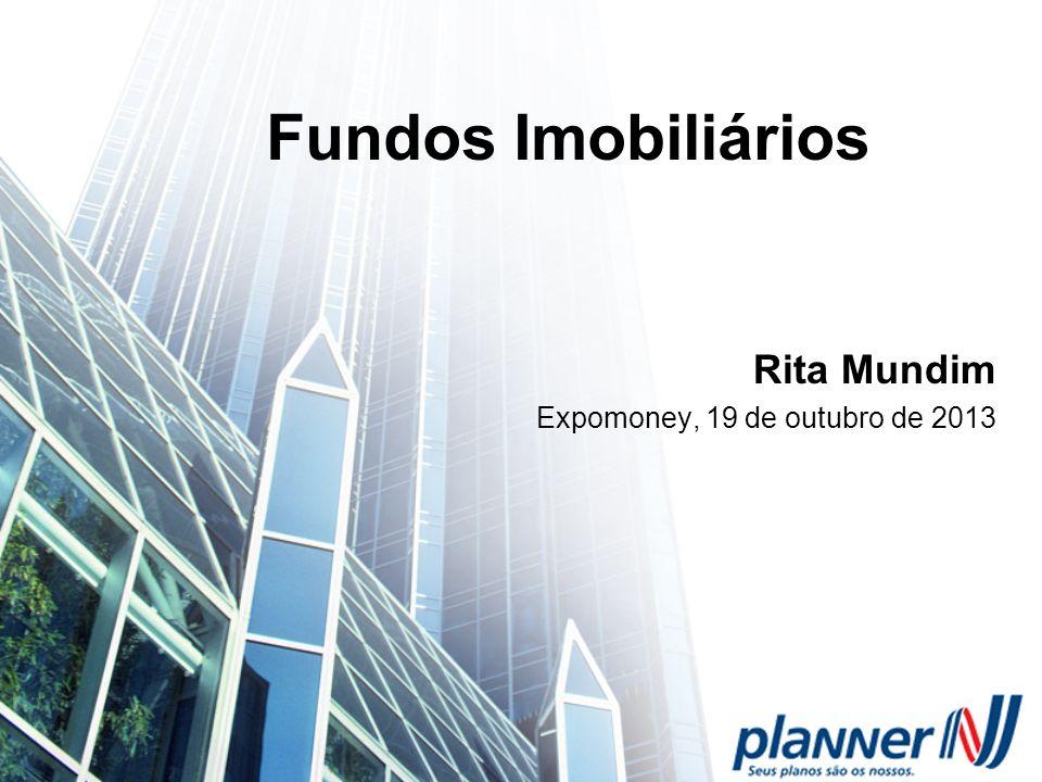 Fundos Imobiliários Rita Mundim Expomoney, 19 de outubro de 2013