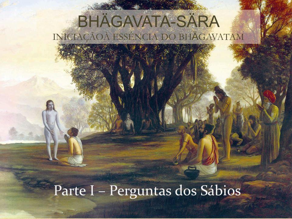 çrémad-bhägavate mahä-muni-kåte kià vä parair Este belo Bhägavatam, compilado pelo grande sábio Vyäsadeva [em sua maturidade], é por si só suficiente para a compreensão de Deus.