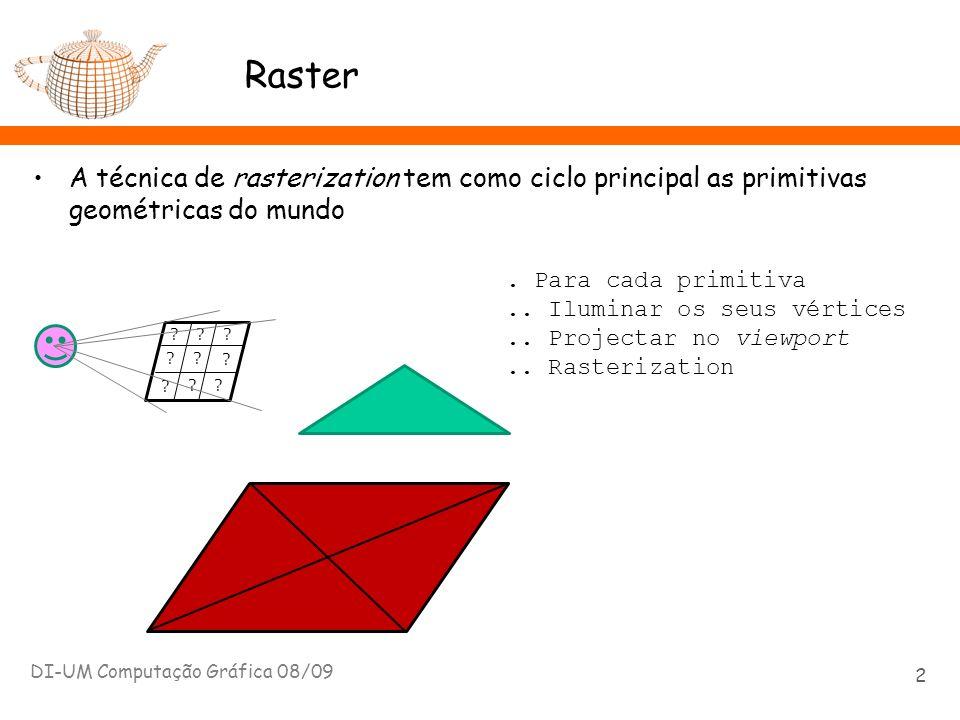 Ray Tracing: Iluminação Indirecta computeRad (x, raio, objecto, depth) { rad = directIllum (x, raio.dir, objecto) if (depth < MAX_DEPTH) { if (ksg > 0) { // reflexão especular raioR = GerarRaio (x, Rg, REFLEXAO) objR, p = trace (raioR) rad += ksg*cos(N,raioR)*computeRad (p,raioR,objR, depth++)} if (ktg > 0) { // transmissão especular raioT = GerarRaio (x, Tg, TRANSMISSAO) objT, p = trace (raioT) rad += ktg*cos(N,raioT)*computeRad (p,raioT,objT, depth++)} } return (rad) } DI-UM Computação Gráfica 08/09 23