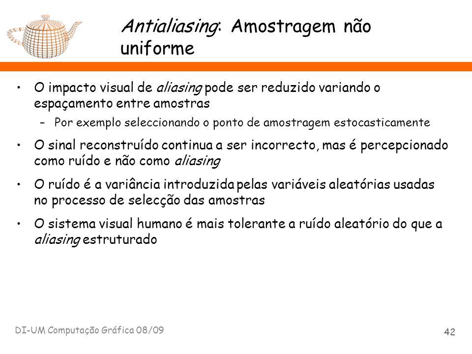 Antialiasing: Amostragem não uniforme O impacto visual de aliasing pode ser reduzido variando o espaçamento entre amostras –Por exemplo seleccionando
