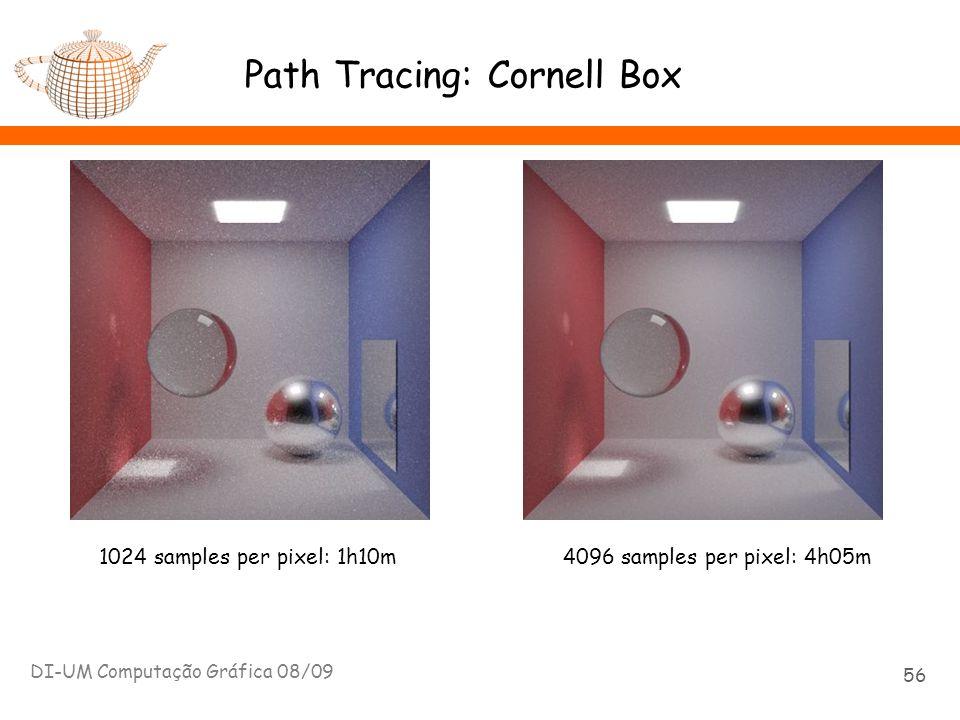 Path Tracing: Cornell Box DI-UM Computação Gráfica 08/09 56 1024 samples per pixel: 1h10m 4096 samples per pixel: 4h05m