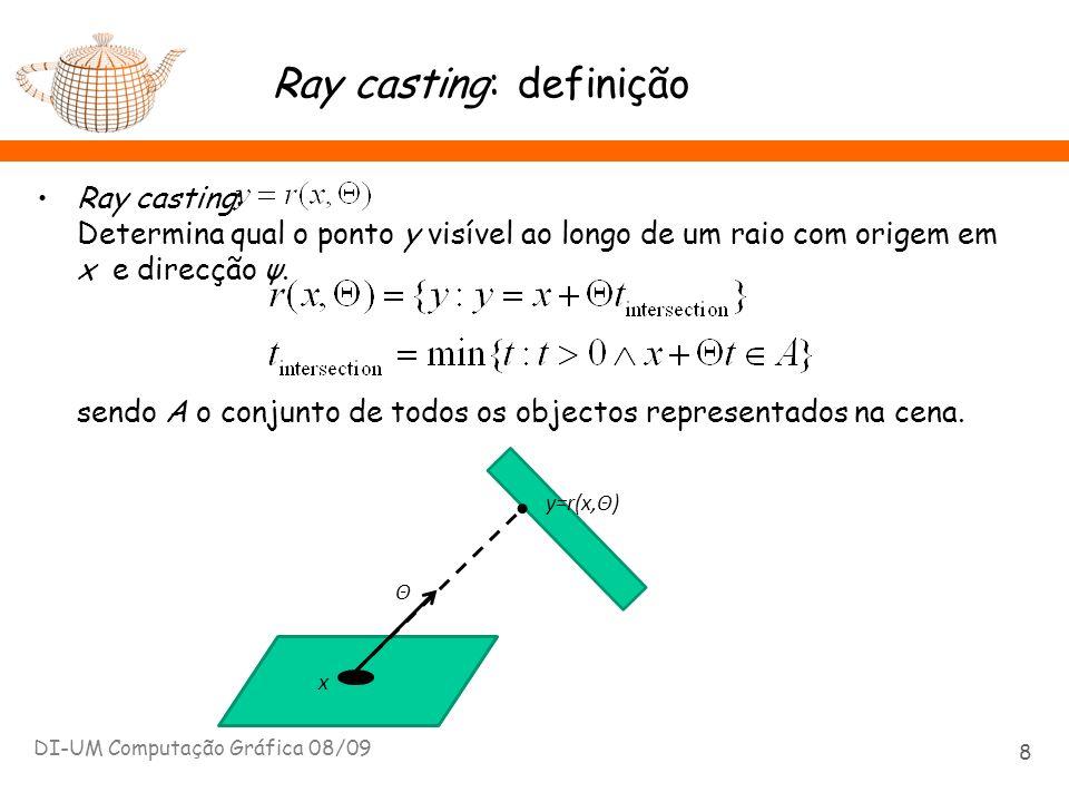 Ray Tracing: Iluminação Directa // visibilidade da fonte de luz visibilidade (raio,l) { // V(x,y) tmin = distancia (raio.origem,l) Para todos os objectos da cena { p = intersect (raio, objecto) dist = distancia (raio.origem, p) if (dist < tmin) return (0) } return 1 } DI-UM Computação Gráfica 08/09 19