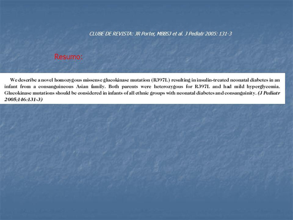 CLUBE DE REVISTA: JR Porter, MBBSJ et al. J Pediatr 2005: 131-3 Resumo: