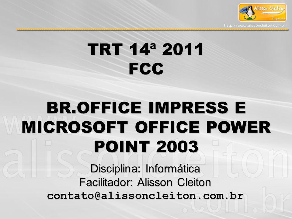 PowerPoint 2003 Módulo IV – Br.Office Impress e Microsoft Office PowerPoint 2003 Arquivo Barra de Menu Configurar Página Alterar configuração de página da apresentação