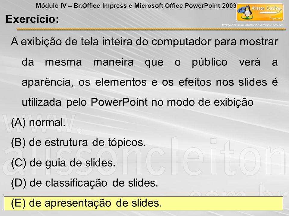 A exibição de tela inteira do computador para mostrar da mesma maneira que o público verá a aparência, os elementos e os efeitos nos slides é utilizad