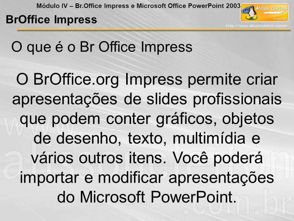 O que é o Br Office Impress O BrOffice.org Impress permite criar apresentações de slides profissionais que podem conter gráficos, objetos de desenho,