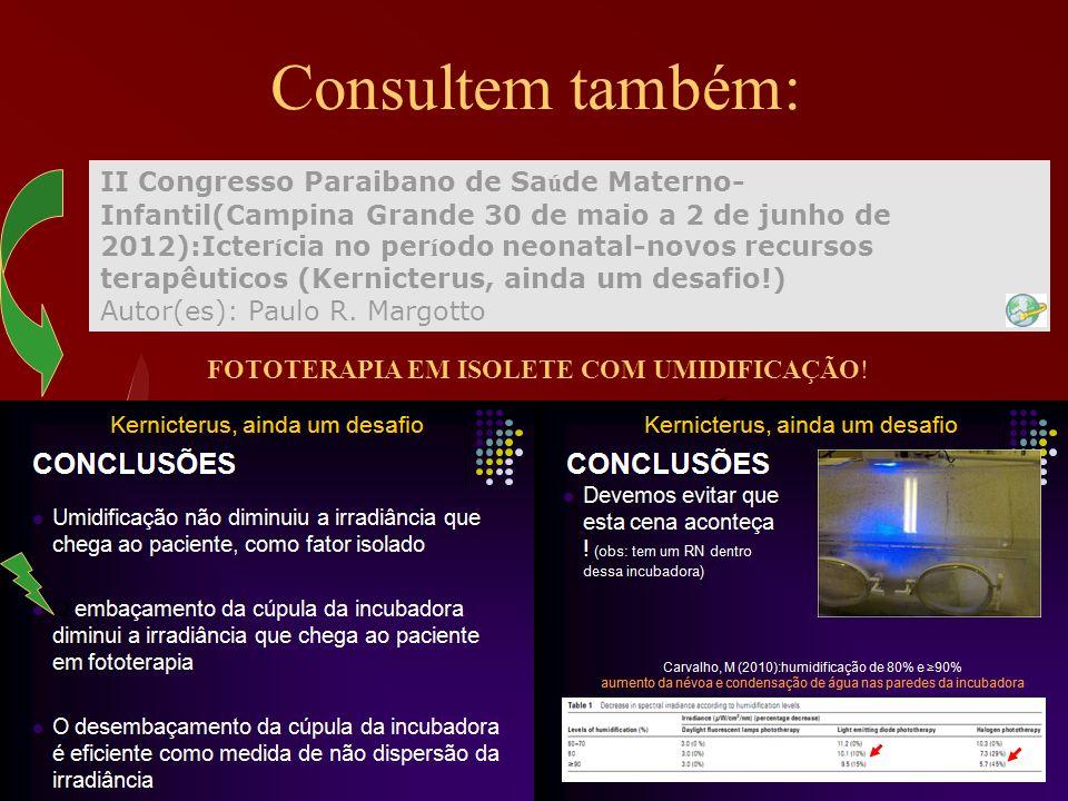 Consultem também: II Congresso Paraibano de Sa ú de Materno- Infantil(Campina Grande 30 de maio a 2 de junho de 2012):Icter í cia no per í odo neonata