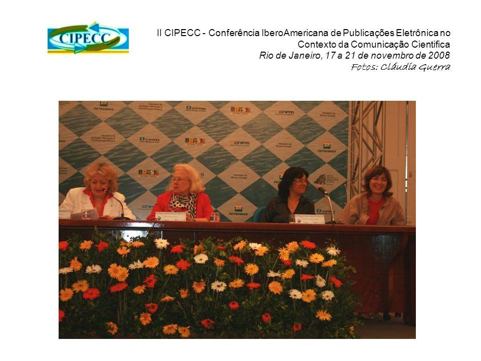 II CIPECC - Conferência IberoAmericana de Publicações Eletrônica no Contexto da Comunicação Cientifica Rio de Janeiro, 17 a 21 de novembro de 2008 Fot