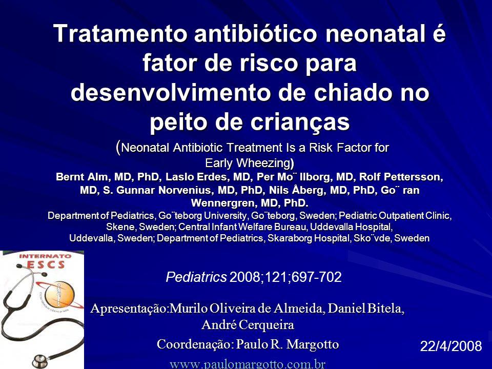 Tratamento antibiótico neonatal é fator de risco para desenvolvimento de chiado no peito de crianças ( Neonatal Antibiotic Treatment Is a Risk Factor