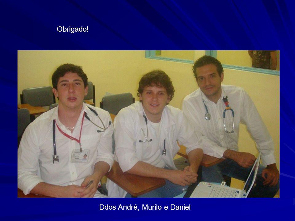 Obrigado! Ddos André, Murilo e Daniel