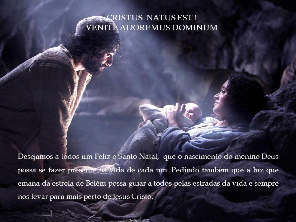 Desejamos a todos um Feliz e Santo Natal, que o nascimento do menino Deus possa se fazer presente na vida de cada um. Pedindo também que a luz que ema
