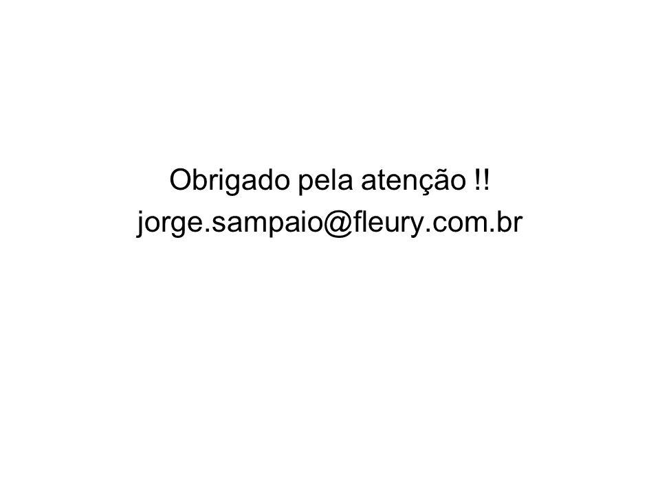 Obrigado pela atenção !! jorge.sampaio@fleury.com.br