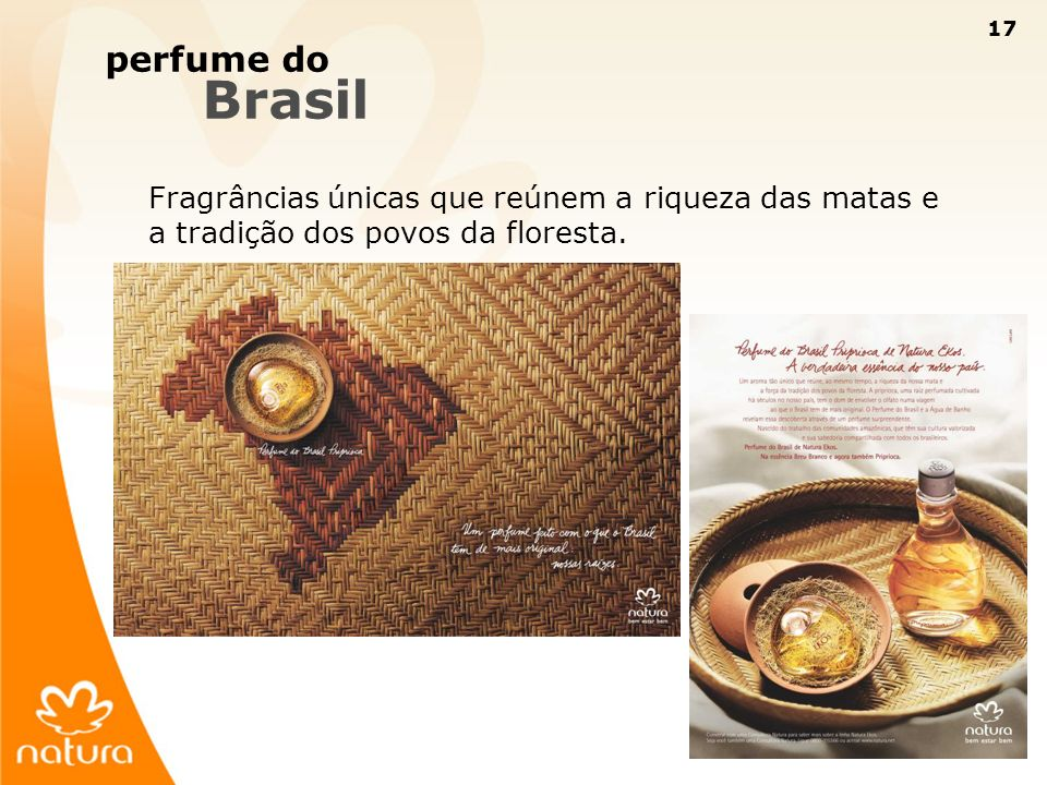 17 Fragrâncias únicas que reúnem a riqueza das matas e a tradição dos povos da floresta. perfume do Brasil