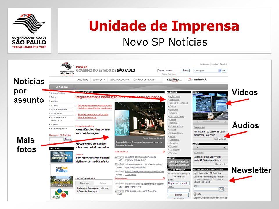 Unidade de Imprensa Novo SP Notícias Vídeos Áudios Newsletter Notícias por assunto Mais fotos