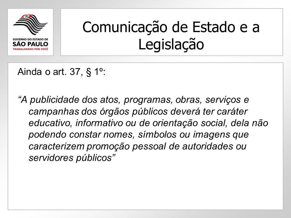 Comunicação de Estado e a Legislação Ainda o art.