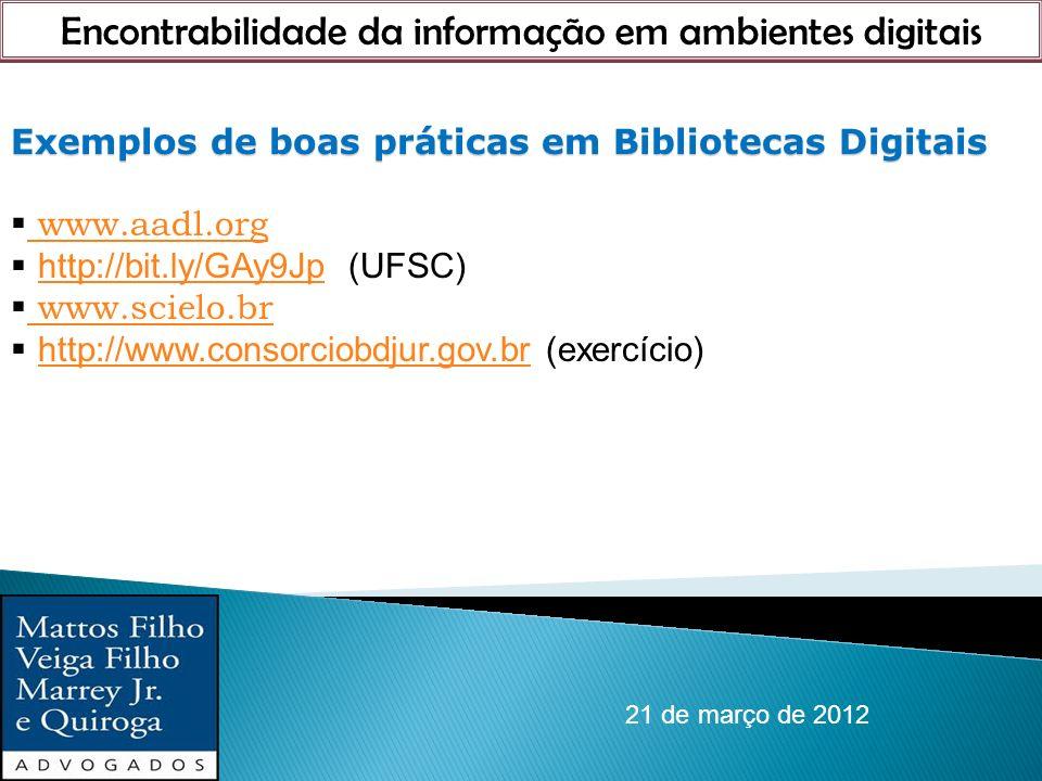 Encontrabilidade da informação em ambientes digitais 21 de março de 2012 Exemplos de boas práticas em Bibliotecas Digitais www.aadl.org http://bit.ly/