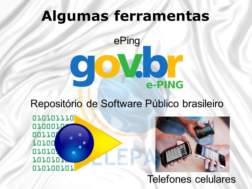 ePing Repositório de Software Público brasileiro Telefones celulares Algumas ferramentas