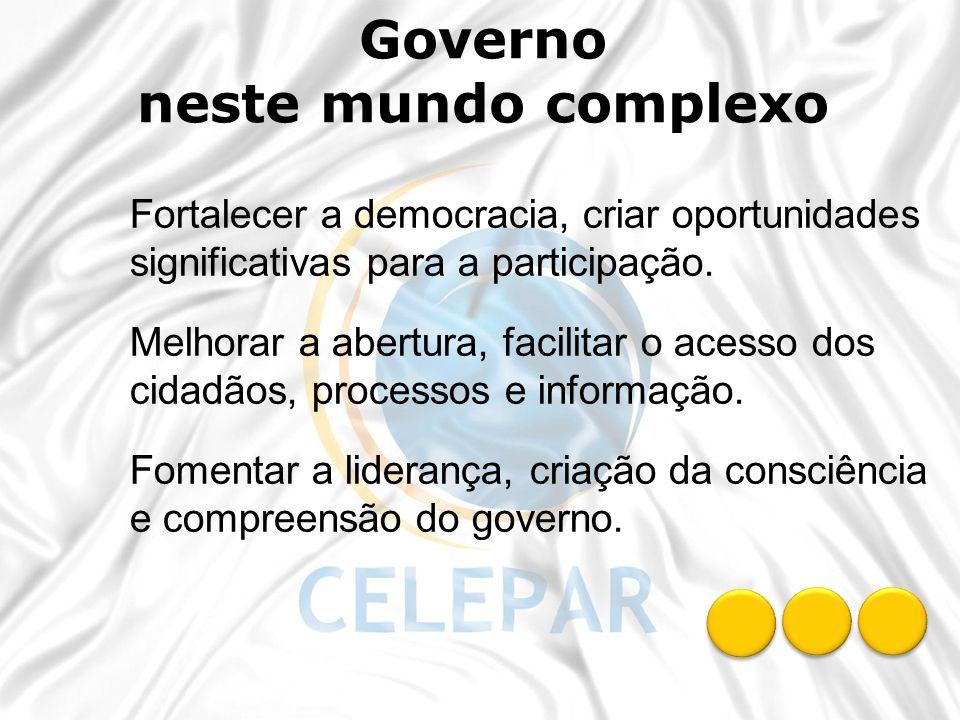 Fortalecer a democracia, criar oportunidades significativas para a participação. Melhorar a abertura, facilitar o acesso dos cidadãos, processos e inf