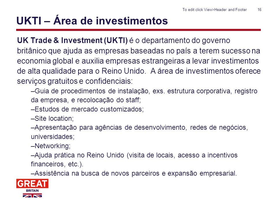 UKTI – Área de investimentos UK Trade & Investment (UKTI) é o departamento do governo britânico que ajuda as empresas baseadas no país a terem sucesso