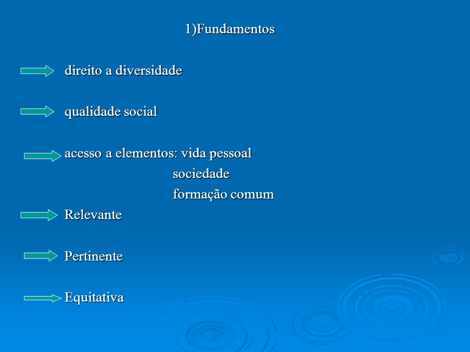 1)Fundamentos direito a diversidade qualidade social acesso a elementos: vida pessoal sociedade sociedade formação comum formação comumRelevantePertin