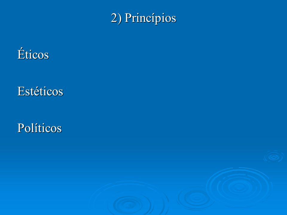 2) Princípios ÉticosEstéticosPolíticos