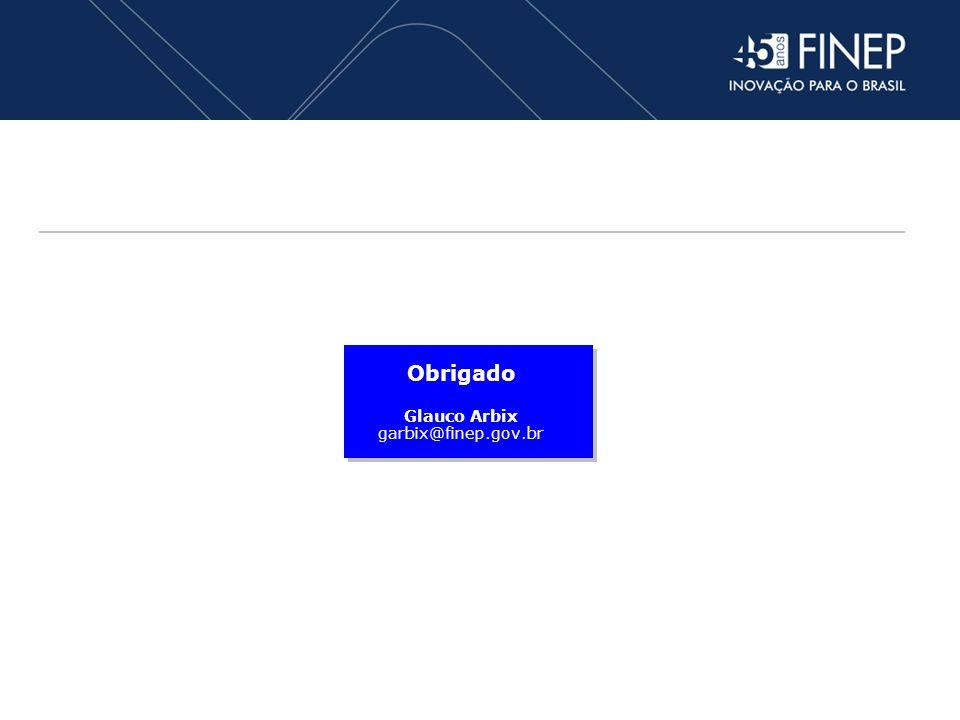 Obrigado Glauco Arbix garbix@finep.gov.br