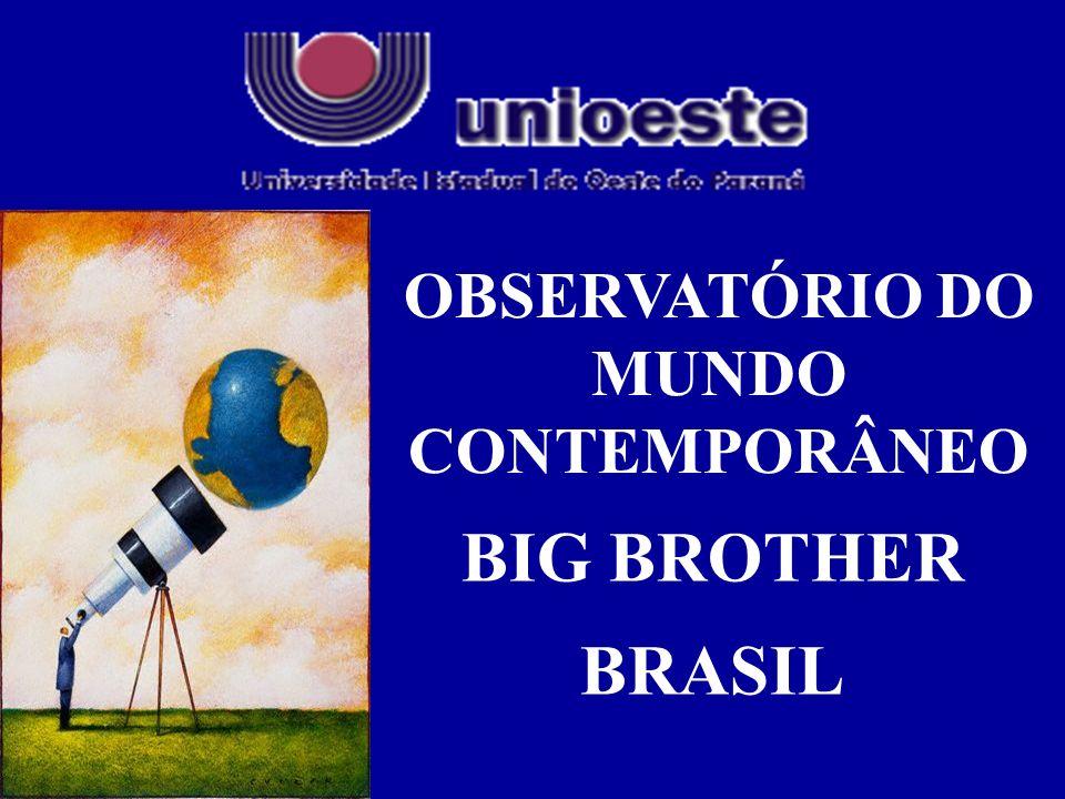 OBSERVATÓRIO DO MUNDO CONTEMPORÂNEO BIG BROTHER BRASIL