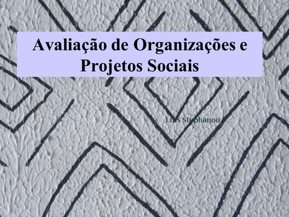 Avaliação de Organizações e Projetos Sociais Luis Stephanou
