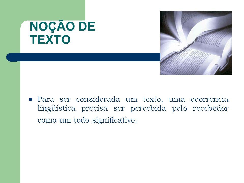SITUCIONALIDADE Diz respeito à adequação do texto à situação sociocomunicativa.