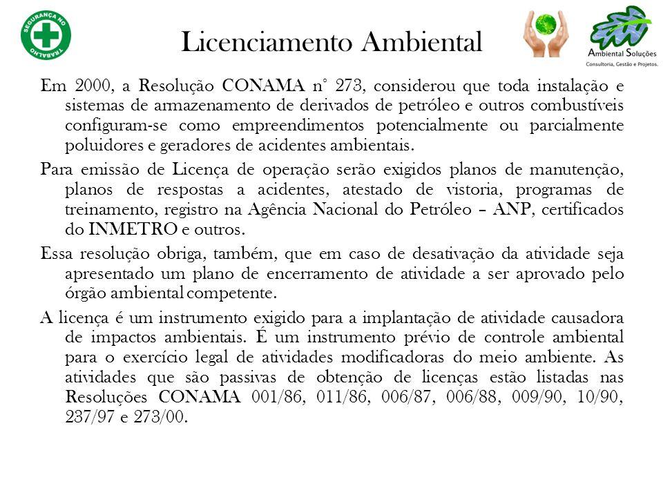 Em 2000, a Resolução CONAMA n° 273, considerou que toda instalação e sistemas de armazenamento de derivados de petróleo e outros combustíveis configur