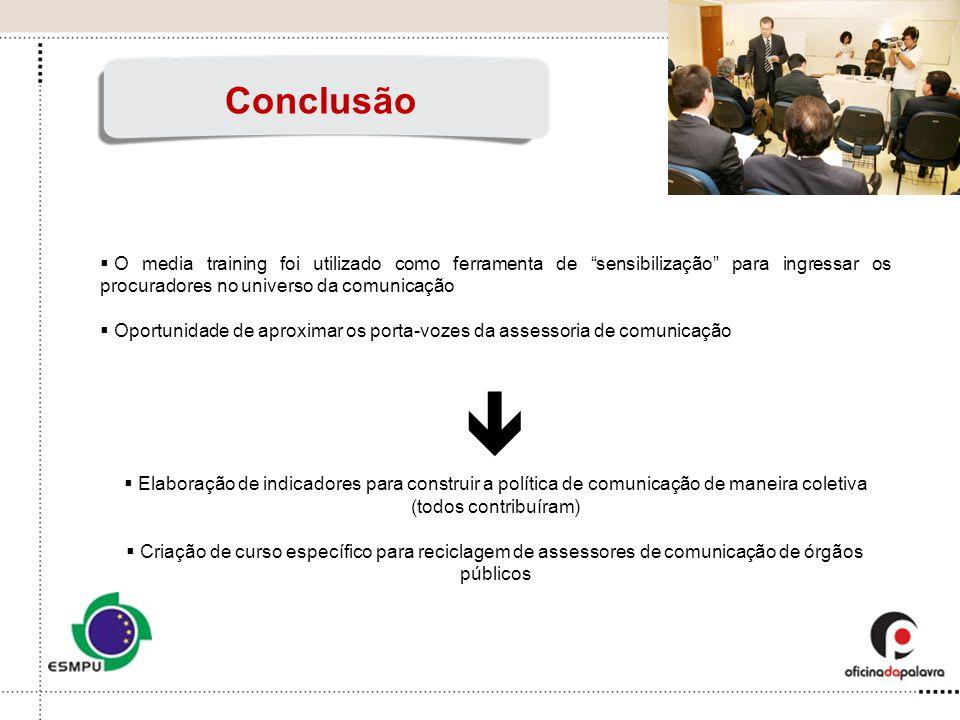 O media training foi utilizado como ferramenta de sensibilização para ingressar os procuradores no universo da comunicação Oportunidade de aproximar o