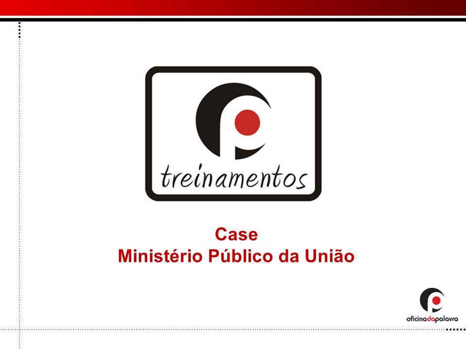 Case Ministério Público da União