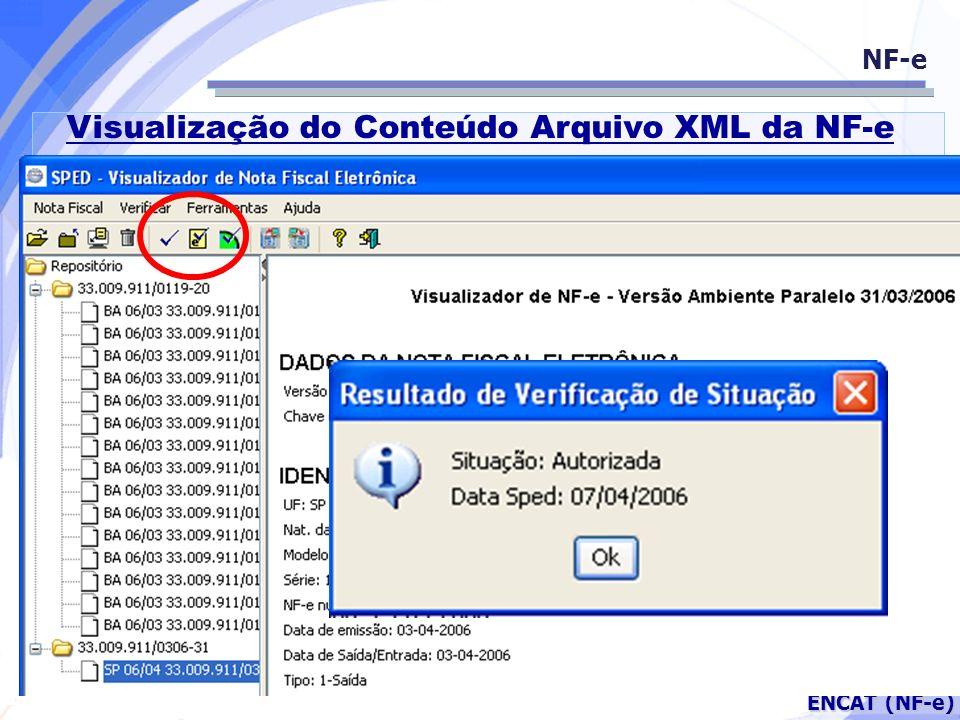 Secretaria da Fazenda ENCAT (NF-e) NF-e Visualização do Conteúdo Arquivo XML da NF-e