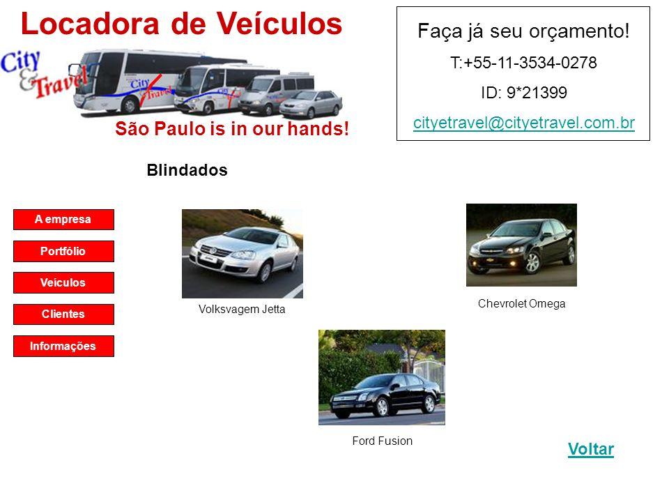 São Paulo is in our hands.Locadora de Veículos Faça já seu orçamento.
