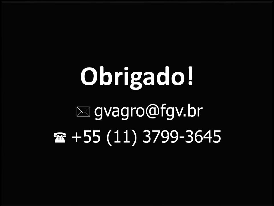 Foto: Unica gvagro@fgv.br +55 (11) 3799-3645 Obrigado!
