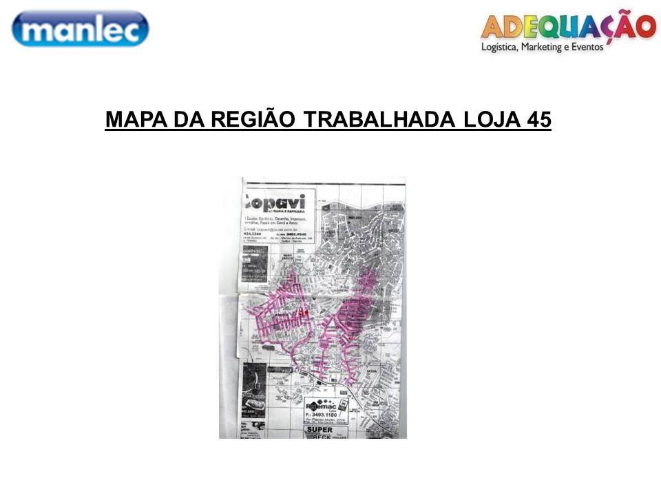 MAPA DA REGIÃO TRABALHADA LOJA 45