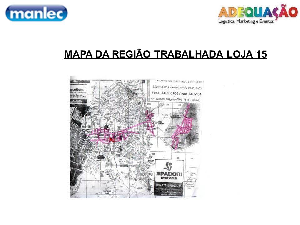 MAPA DA REGIÃO TRABALHADA LOJA 15