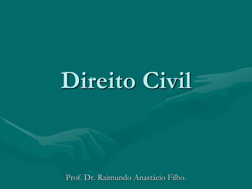 Direito Civil Prof. Dr. Raimundo Anastácio Filho.