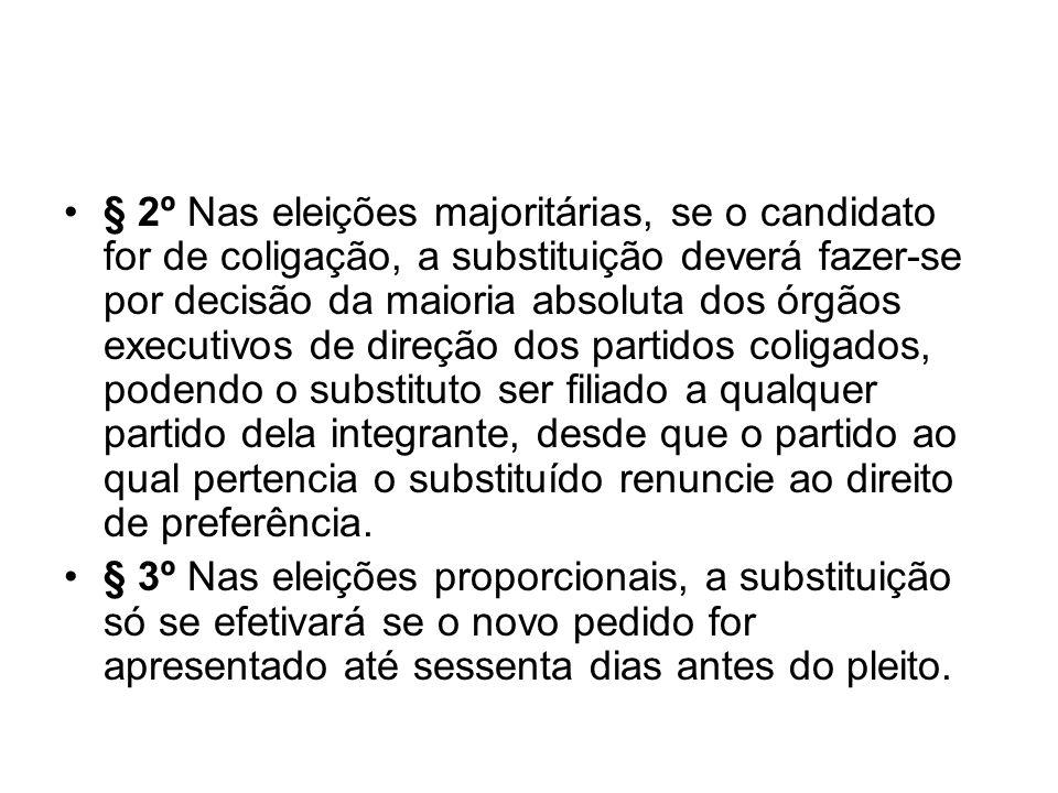 § 2º Nas eleições majoritárias, se o candidato for de coligação, a substituição deverá fazer-se por decisão da maioria absoluta dos órgãos executivos