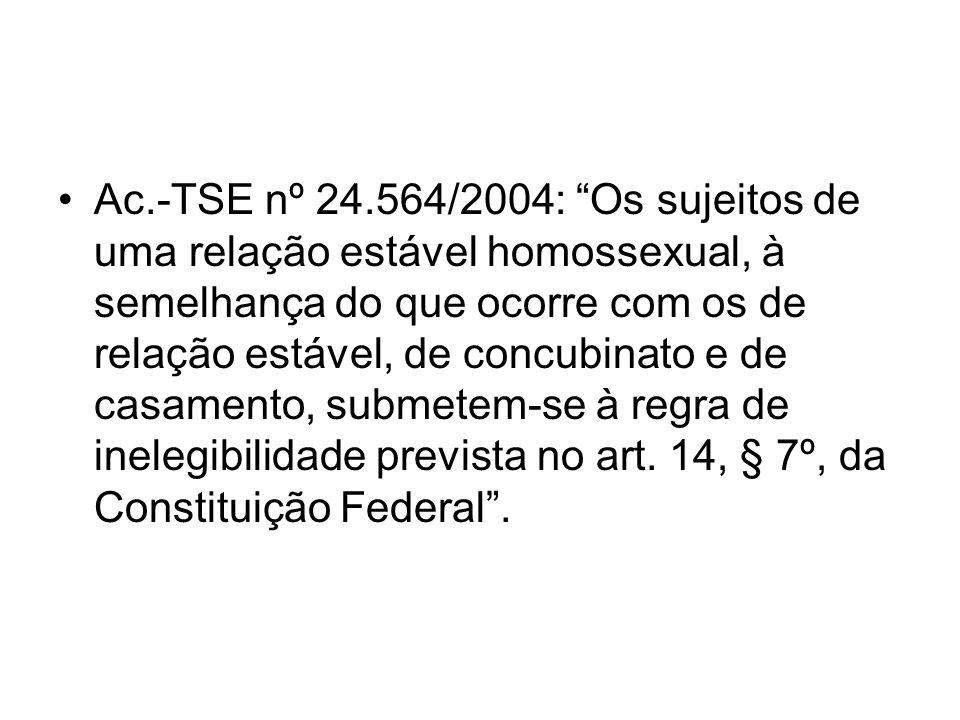 Ac.-TSE nº 24.564/2004: Os sujeitos de uma relação estável homossexual, à semelhança do que ocorre com os de relação estável, de concubinato e de casa