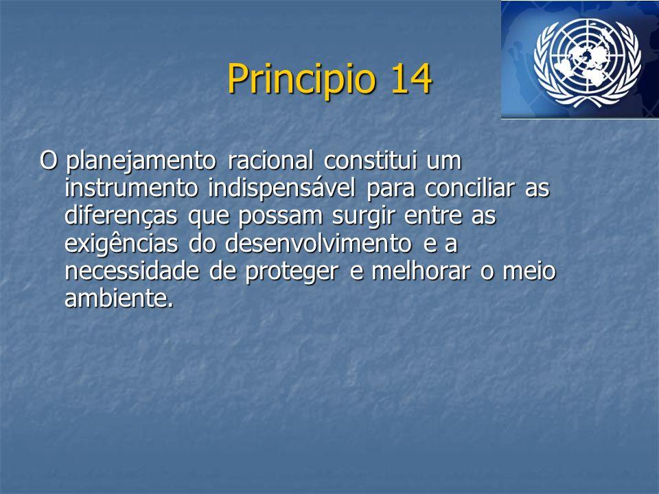 Principio 14 O planejamento racional constitui um instrumento indispensável para conciliar as diferenças que possam surgir entre as exigências do dese