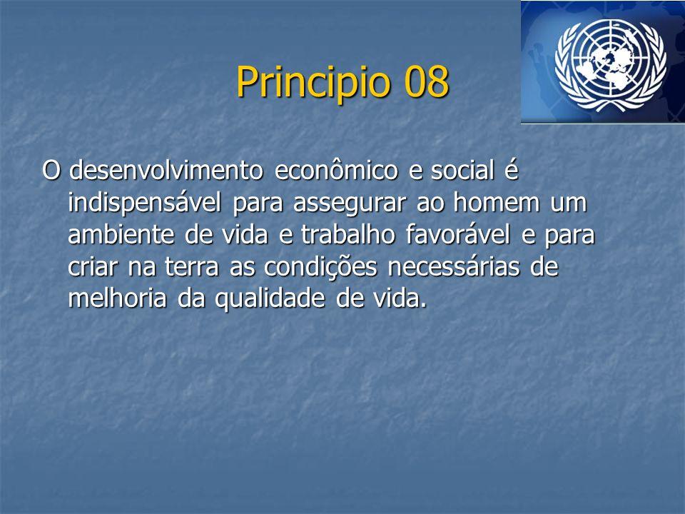 Principio 08 O desenvolvimento econômico e social é indispensável para assegurar ao homem um ambiente de vida e trabalho favorável e para criar na ter