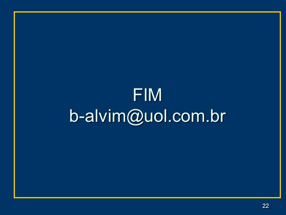 22 FIM b-alvim@uol.com.br