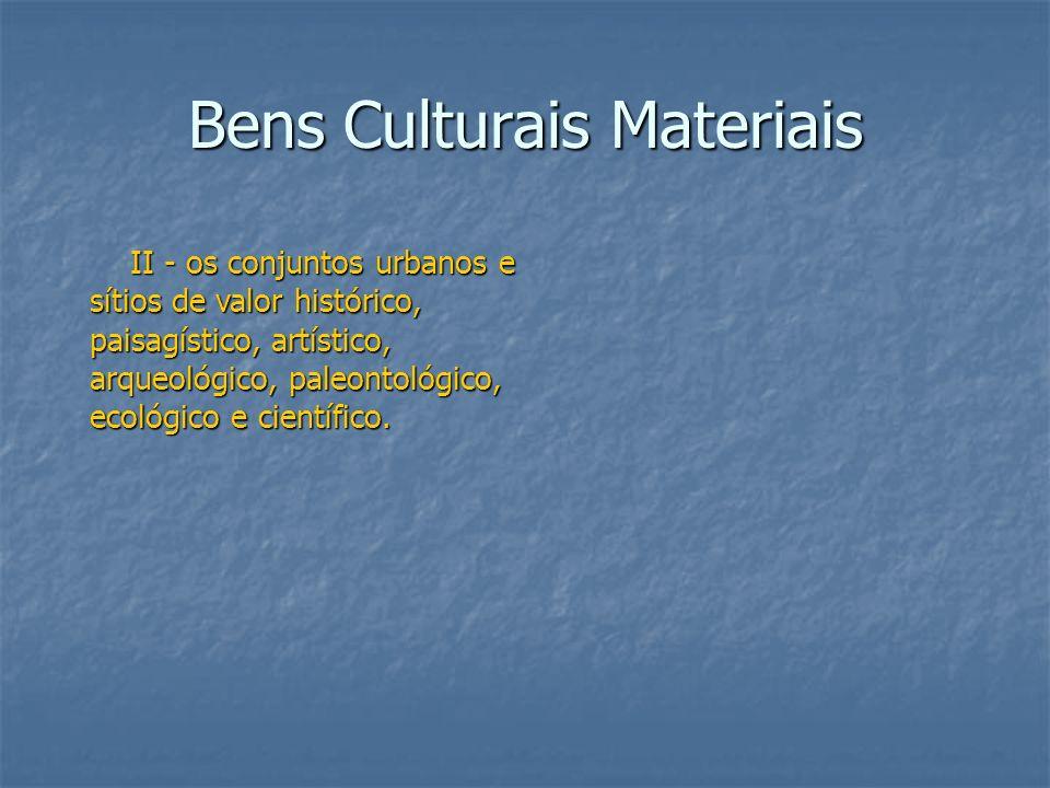 Bens Culturais Materiais II - os conjuntos urbanos e sítios de valor histórico, paisagístico, artístico, arqueológico, paleontológico, ecológico e cie